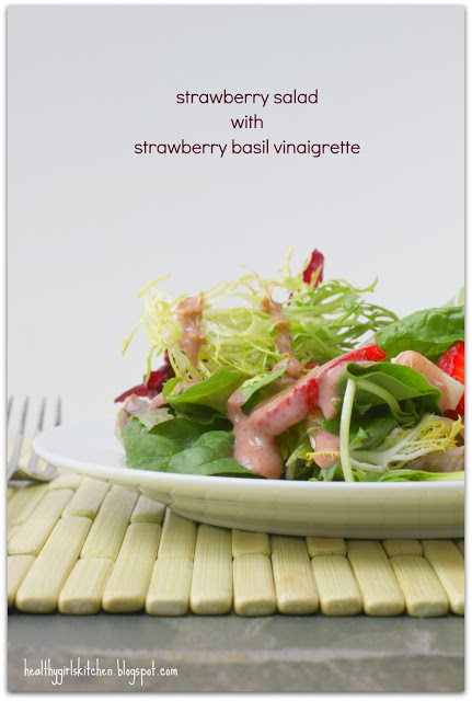 Truth or Fiction: We Need Fat on a Salad to Absorb Nutrients? Strawberry Salad with Strawberry Basil Vinaigrette.