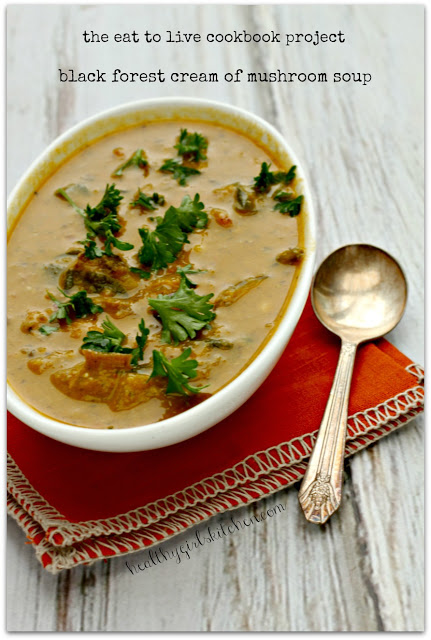The Eat to Live Cookbook Project: Black Forest Cream of Mushroom Soup